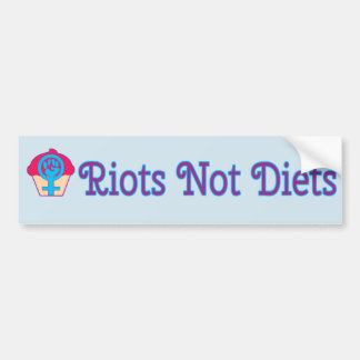 Riots, Not Diets, Feminist Bumper Sticker