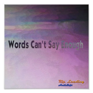 Rip Leading - words can't say enough Poster