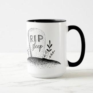 """RIP Sleep""  ""Mom of"" Mug"
