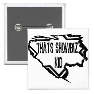 Ripped Star - Thats Showbiz Kid- Black Button