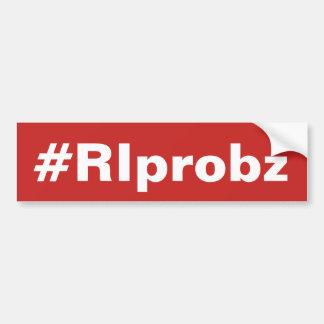 RIprobz bumper sticker
