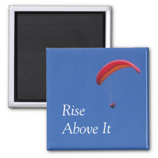 'Rise Above It' Paragliding Magnet