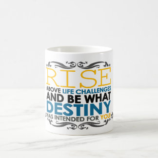 Rise Above Life Challenges Coffee Mug