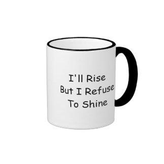 """""""Rise and Shine?"""" Attitude Coffee Mug"""
