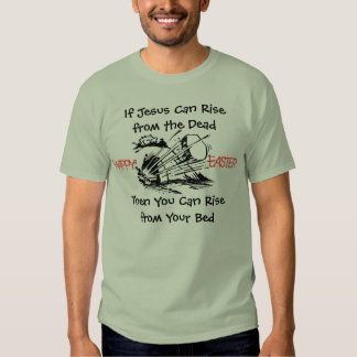 Rise from Your Bed T-Shirt 2