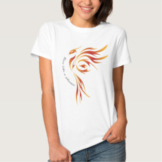 Rise like A phoenix Tee Shirt