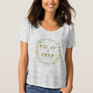 Rise Up and Pray Quote T-Shirt
