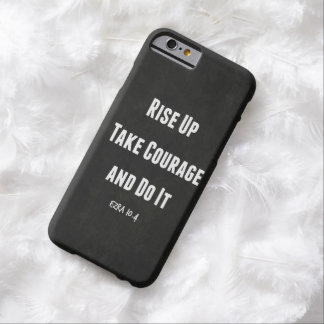 Rise up, Take Courage and Do It Bible Verse Barely There iPhone 6 Case