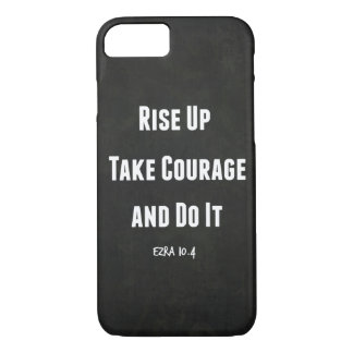 Rise up, Take Courage and Do It Bible Verse iPhone 7 Case