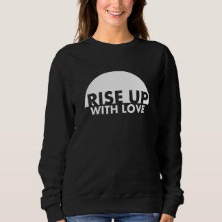 Rise Up With Love Sweatshirt (White Logo)