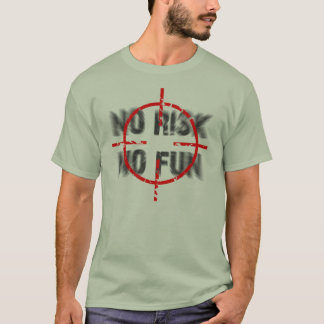 risk and fun T-Shirt