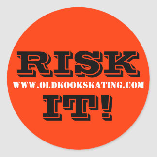 RISK IT! CLASSIC ROUND STICKER