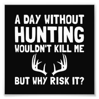 Risk It Hunting Photo Print
