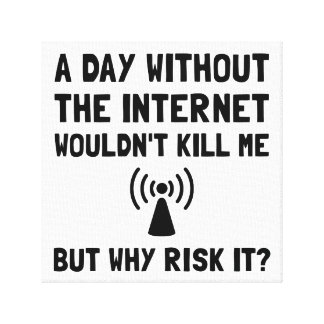 Risk It Internet Stretched Canvas Prints