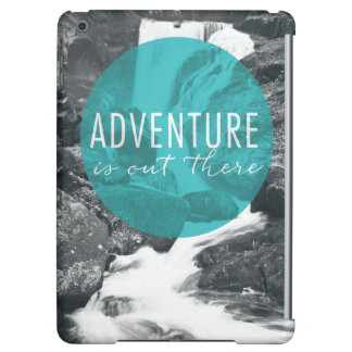 Rivers | Adventure Is Out There Quote Case For iPad Air