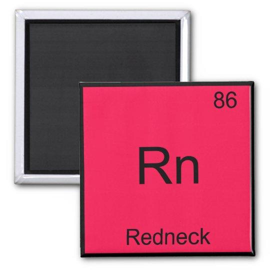 Rn - Redneck Funny Chemistry Element Symbol Tee Magnet