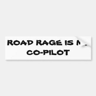 Road Rage is my Co-pilot Bumper Sticker