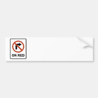Road Sign - No Right Turn on Red Bumper Sticker