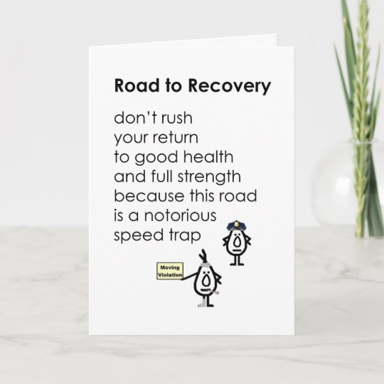 Road To Recovery A Funny Get Well Poem Card Zazzlecouk
