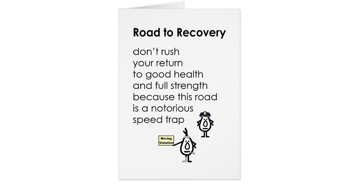 Road to Recovery - a funny get well poem Card | Zazzle.co.uk