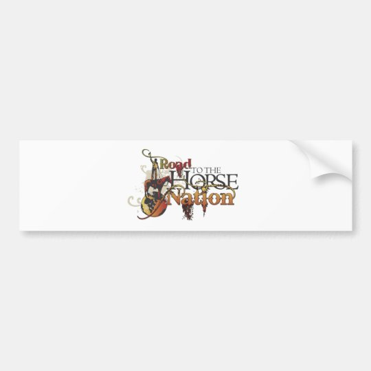 Road to the Horse Nation Bumper Sticker