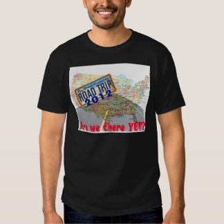 Road Trip 2012 - Are We There Yet? T-shirts