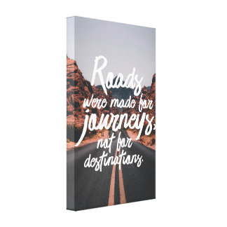 Roads Were Made for Journeys Print