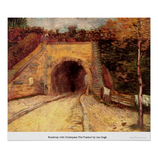 Roadway with Underpass The Viaduct by van Gogh Poster