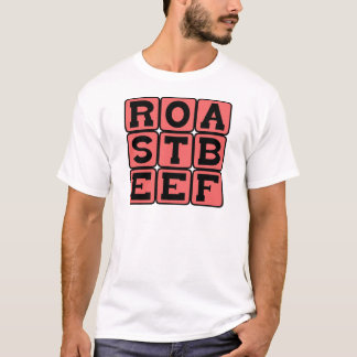Roast Beef, Sandwich Meat T-Shirt