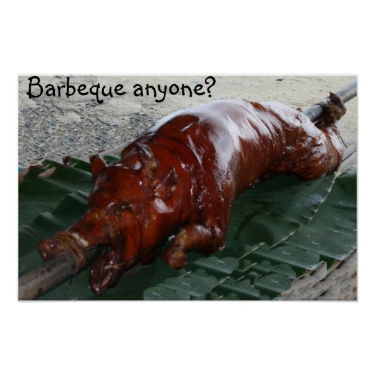 Roast pig, Barbeque anyone? Poster