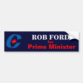 Rob Ford for Prime Minister Bumper Sticker