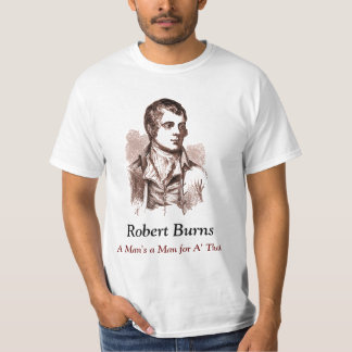 Robert Burns T-shirt, A Man's a Man for A' That T-Shirt