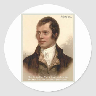"""Robert Burns """"To Know Her"""" Love Quote Gifts & Tees Round Sticker"""