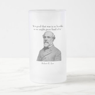 Robert E. Lee and quote Frosted Glass Beer Mug