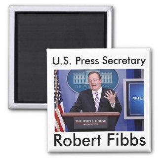 Robert Fibbs, U.S. Press Secretary, Robert Fibbs Square Magnet