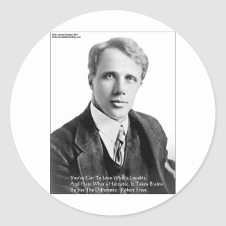 Robert Frost Loveble/Hateable Quote Gifts & Cards Round Sticker