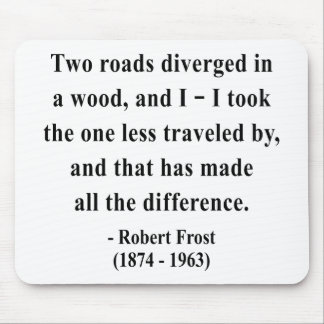 Robert Frost Quote 1a Mouse Pad