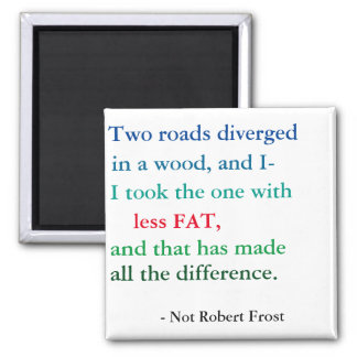 Robert Frost Weight Loss Motivation Square Magnet