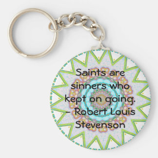 Robert Louis Stevenson QUOTE Perseverance Keychains