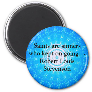 Robert Louis Stevenson QUOTE Perseverance 6 Cm Round Magnet