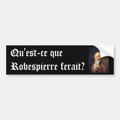 Robespierre (French caption) Bumper Sticker