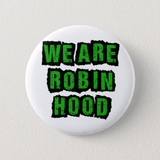 Robin Hood Party -- RH Was Right -- We Are RH 6 Cm Round Badge