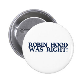 Robin Hood Was Right 6 Cm Round Badge