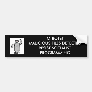 robot, O-BOTS! MALICIOUS FILES DETECTED Bumper Sticker
