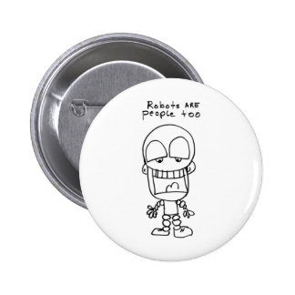 Robots Are People Too 6 Cm Round Badge