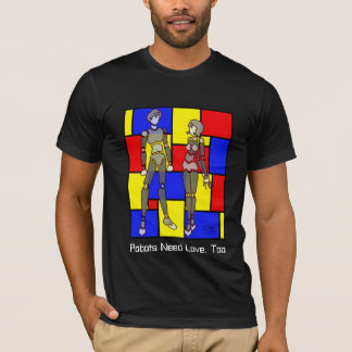 Robots Need Love, Too T-Shirt