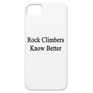 Rock Climbers Know Better iPhone 5/5S Covers