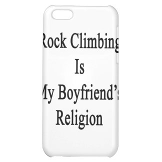 Rock Climbing Is My Boyfriend's Religion iPhone 5C Covers