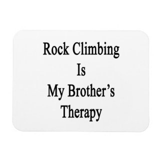 Rock Climbing Is My Brother's Therapy Vinyl Magnet