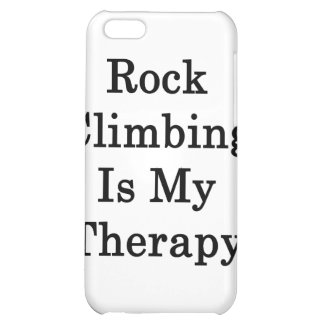 Rock Climbing Is My Therapy iPhone 5C Cover